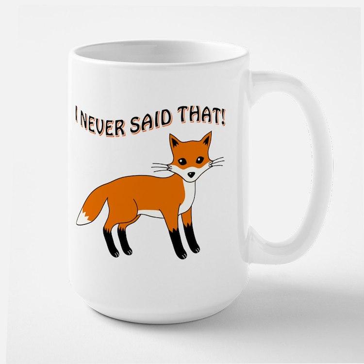 I NEVER SAID THAT! Mugs