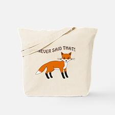 I NEVER SAID THAT! Tote Bag