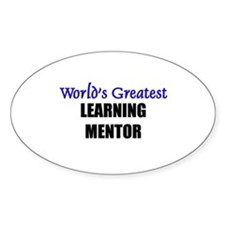 Worlds Greatest LEARNING MENTOR Oval Decal