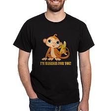 I AM BANANAS FOR YOU! T-Shirt