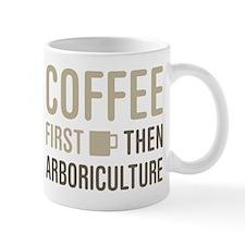 Coffee Then Arboriculture Mugs