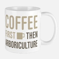 Coffee Then Arboriculture Mugs