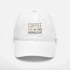 Coffee Then Arboriculture Baseball Baseball Cap