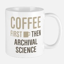 Coffee Then Archival Science Mugs