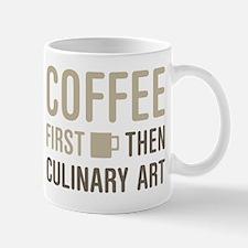 Coffee Then Culinary Art Mugs