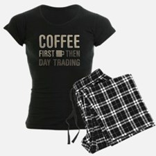 Coffee Then Day Trading Pajamas
