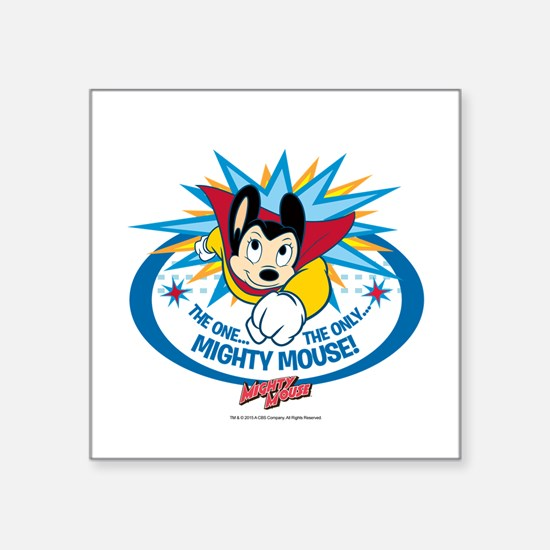 """The One The Only Mighty Mou Square Sticker 3"""" x 3"""""""