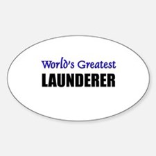Worlds Greatest LAUNDERER Oval Decal