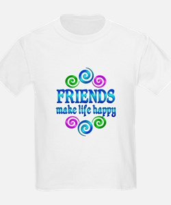 Friends Make Life Happy T-Shirt