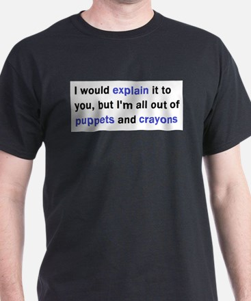 I Would Explain..... T-Shirt