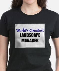 Worlds Greatest LANDSCAPE MANAGER Tee