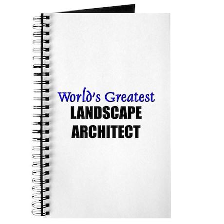 Worlds Greatest LANDSCAPE ARCHITECT Journal
