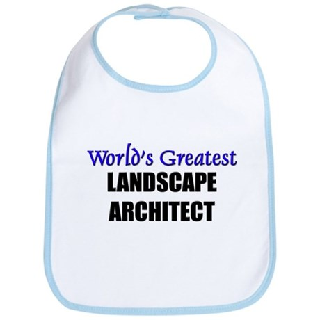 Worlds Greatest LANDSCAPE ARCHITECT Bib