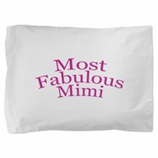 Most Fabulous Mimi Pillow Sham