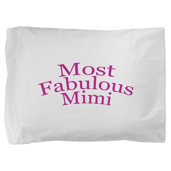 Most Fabulous Mimi Pillow Sham