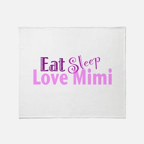 Eat Sleep Love Mimi Throw Blanket
