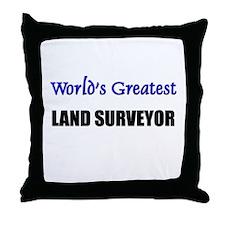 Worlds Greatest LAND SURVEYOR Throw Pillow