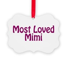 Most Loved Mimi Ornament