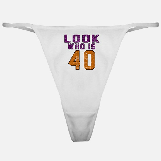 Look Who Is 40 Classic Thong