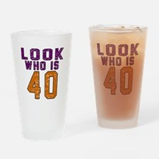 Look Who Is 40 Drinking Glass
