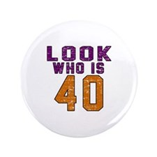 Look Who Is 40 Button