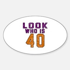 Look Who Is 40 Decal