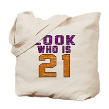 Look Who Is 21 Tote Bag
