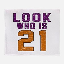 Look Who Is 21 Throw Blanket