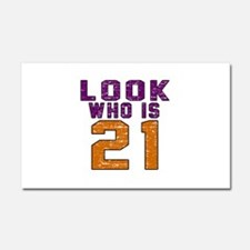 Look Who Is 21 Car Magnet 20 x 12