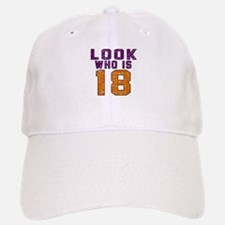 Look Who Is 18 Baseball Baseball Cap