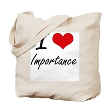 I Love Importance Tote Bag