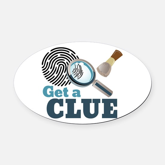 Get A Clue Oval Car Magnet