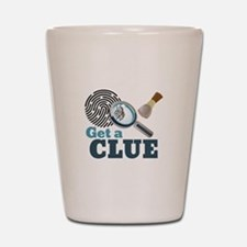 Get A Clue Shot Glass
