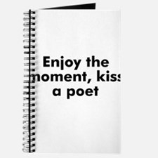 Enjoy the moment, kiss a poet Journal