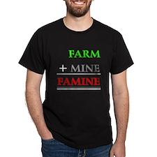 Farm plus Mine equals Famine T-Shirt