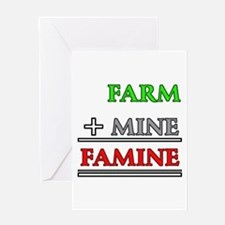 Farm plus Mine equals Famine Greeting Cards
