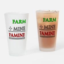 Farm plus Mine equals Famine Drinking Glass