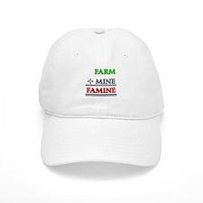 Farm plus Mine equals Famine Baseball Cap