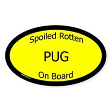 Spoiled Pug On Board Oval Decal