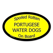 Spoiled Portugese Water Dogs Oval Decal