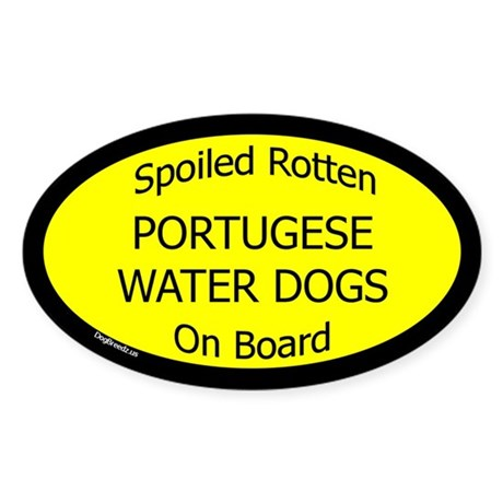 Spoiled Portugese Water Dogs Oval Sticker