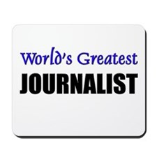 Worlds Greatest JOURNALIST Mousepad