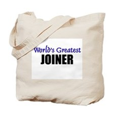 Worlds Greatest JOINER Tote Bag