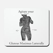 Agitate Gluteous Max Mousepad