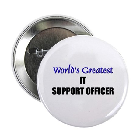 "Worlds Greatest IT SUPPORT OFFICER 2.25"" Button (1"