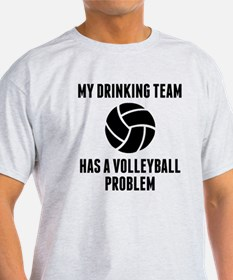 Drinking Team Volleyball Problem T-Shirt