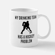 Drinking Team Hockey Problem Mugs