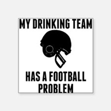 Drinking Team Football Problem Sticker