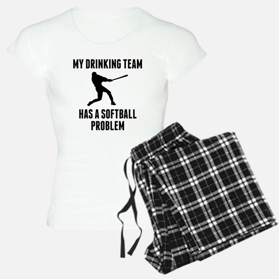 Drinking Team Softball Problem Pajamas