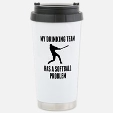 Drinking Team Softball Problem Travel Mug